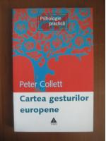 Peter Collett - Cartea gesturilor europene