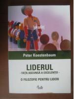 Anticariat: Peter Koestenbaum - Liderul, fata ascunsa a excelentei. O filozofie pentru lideri (editura Curtea Veche, 2006)