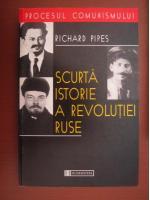 Anticariat: Richard Pipes - Scurta istorie a revolutiei ruse