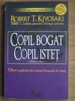 Anticariat: Robert T. Kiyosaki - Copil bogat, copil istet