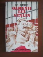 Anticariat: Roy Medvedev - Oamenii lui Stalin