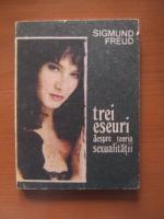 Anticariat: Sigmund Freud - Trei eseuri despre teoria sexualitatii