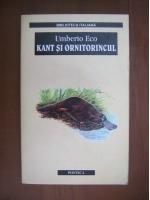Umberto Eco - Kant si ornitorincul