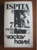 Vaclav Havel - Ispita (7 piese de teatru)