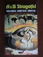 Anticariat: A. B. Strugatki - Valurile linistesc vantul
