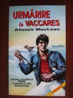 Anticariat: Alistair MacLean  - Urmarire la Vaccares