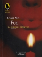 Anais Nin - Foc. Din jurnalul dragostei