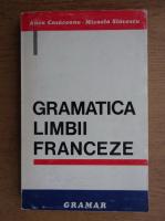 Anca Cosaceanu, Micaela Slavescu - Gramatica limbii franceze