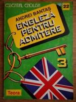 Andrei Bantas - Engleza pentru admitere (volumul 3)