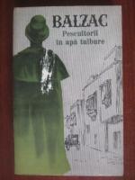 Balzac - Pescuitorii in apa tulbure