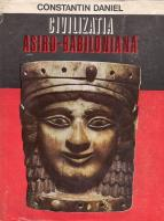 Anticariat: Constantin Daniel - Civilizatia Asiro-Babiloniana