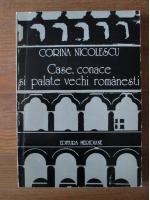Anticariat: Corina Nicolescu - Case, conace si palate vechi romanesti