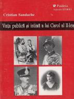 Anticariat: Cristian Sandache - Viata publica si intima a lui Carol al II-lea
