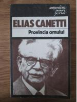 Anticariat: Elias Canetti - Provincia omului
