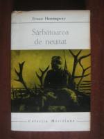 Anticariat: Ernest Hemingway - Sarbatoarea de neuitat