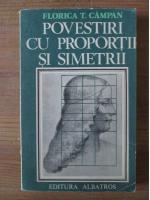 Florica T. Campan - Povestiri cu proportii si simetrii