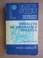 Georgiana Galateanu - Exercitii de gramatica engleza