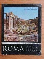 Gheorghe Curinschi - Roma, cetatea eterna
