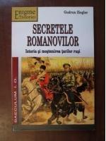 Gudrun Ziegler - Secretele romanovilor. Istoria si mostenirea tarilor rusi