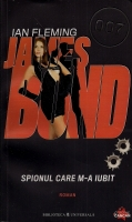 Ian Fleming - Spionul care m-a iubit (seria James Bond)