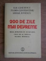 Anticariat: Ilie Ceausescu, Florin Constantiniu - 200 de zile mai devreme