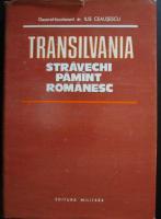 Anticariat: Ilie Ceausescu - Transilvania, stravechi pamant romanesc