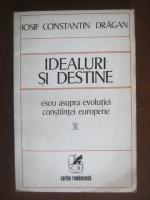 Anticariat: Iosif Constantin Dragan - Idealuri si destine
