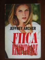 Anticariat: Jeffrey Archer - Fiica risipitoare
