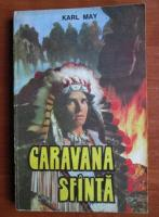 Anticariat: Karl May - Caravana sfanta