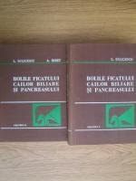 Anticariat: L. Buligescu - Bolile ficatului, cailor biliare si pancreasului (2 volume)