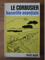Le Corbusier - Bucuriile esentiale