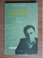 Anticariat: Livius Ciocarlie - Paradisul derizoriu