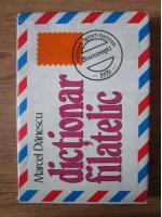 Anticariat: Marcel Danescu - Dictionar filatelic