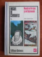 Anticariat: Miguel de Cervantes - Muncile lui Persiles si ale Sigismundei