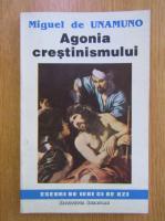 Anticariat: Miguel de Unamuno - Agonia crestinismului