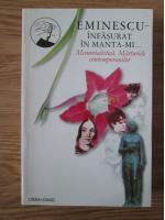Anticariat: Mihai Eminescu - Infasurat in manta-mi (memorialistica. marturiile contemporanilor)
