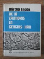 Anticariat: Mircea Eliade - De la Zalmoxis la Genghis-Han