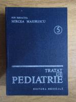Mircea Maiorescu - Tratat de pediatrie. Introducere in genetica, Nou-nascutul, Boli cardiovasculare (volumul 5)