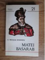 Anticariat: Nicolae Stoicescu - Matei Basarab