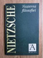 Anticariat: Nietzsche - Nasterea filosofiei