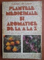 O. Bojor, M. Alexah - Plantele medicinale si aromatice de la A la Z
