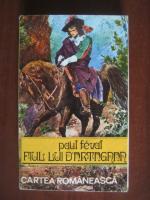 Anticariat: Paul Feval Fiul - Fiul lui D`Artagnan