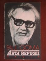 Paul Goma - Arta refugii