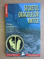 Anticariat: Philipp Vandenberg - Secretul oracolelor antice