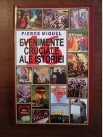 Anticariat: Pierre Miquel - 16 evenimente cruciale ale istoriei