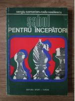 Anticariat: Sergiu Samarian, Radu Vasilescu - Sahul pentru incepatori
