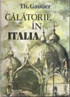 Th. Gautier - Calatorie in Italia