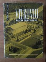 Vitruviu - Despre arhitectura