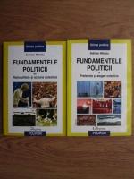 Adrian Miroiu - Fundamentele politicii. Preferinte si alegeri colective. Rationalitate si actiune colectiva (2 volume)