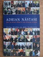 Anticariat: Adrian Nastase - De la Karl Marx la Coca-Cola (interviuri acordate lui Alin Teodorescu)